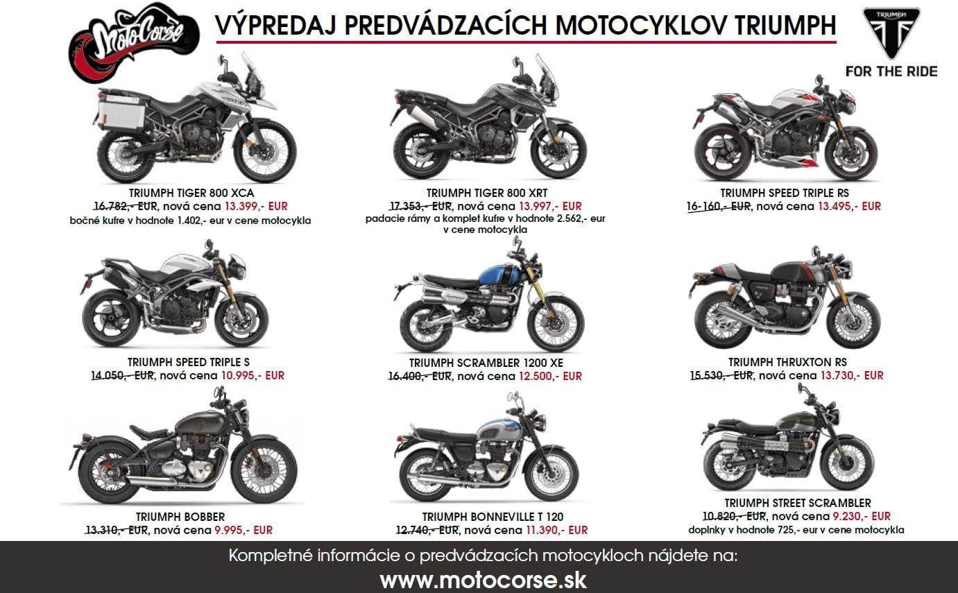 Triumph Rocket 3R – predvádzací motocykel Cenníková cena 21 880,- EUR  Akciová cena 21 380,- EUR  predĺžená záruka 2+2 roky v cene motocykla     Triumph Tiger 900 Rally Pro – predvádzací motocykel Cenníková cena 15 250,-…